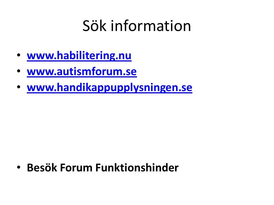 Sök information www.habilitering.nu www.autismforum.se