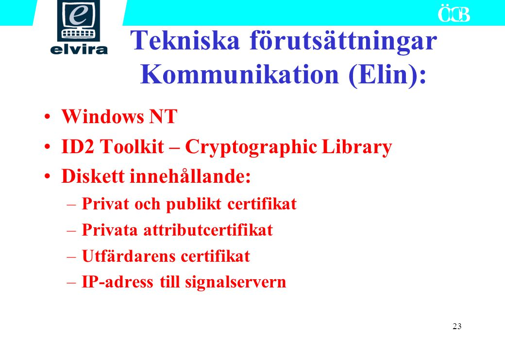 Tekniska förutsättningar Kommunikation (Elin):