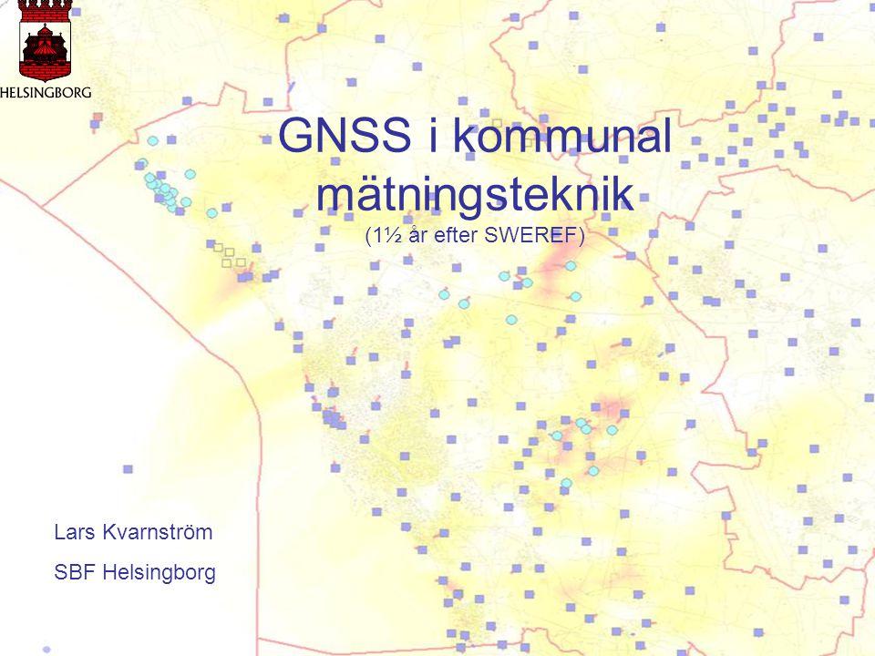 GNSS i kommunal mätningsteknik (1½ år efter SWEREF)