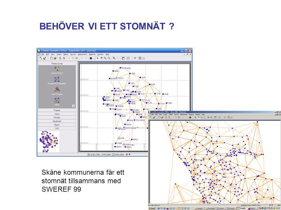BEHÖVER VI ETT STOMNÄT Skåne kommunerna får ett stomnät tillsammans med SWEREF 99