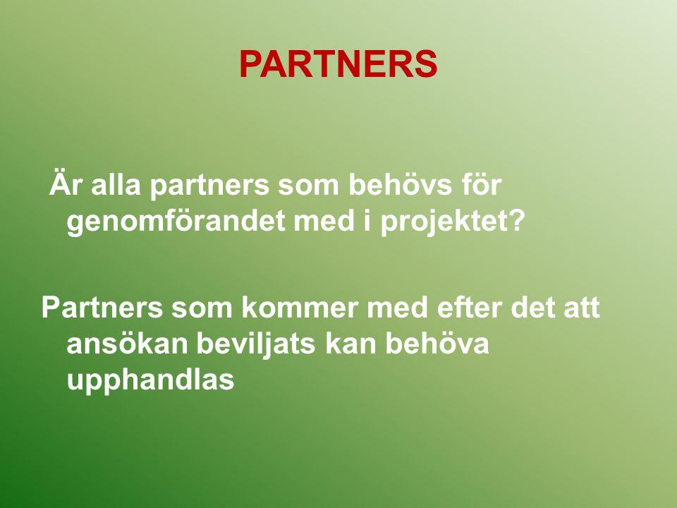 PARTNERS Är alla partners som behövs för genomförandet med i projektet