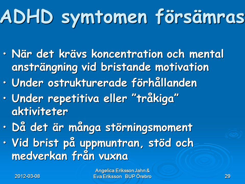ADHD symtomen försämras