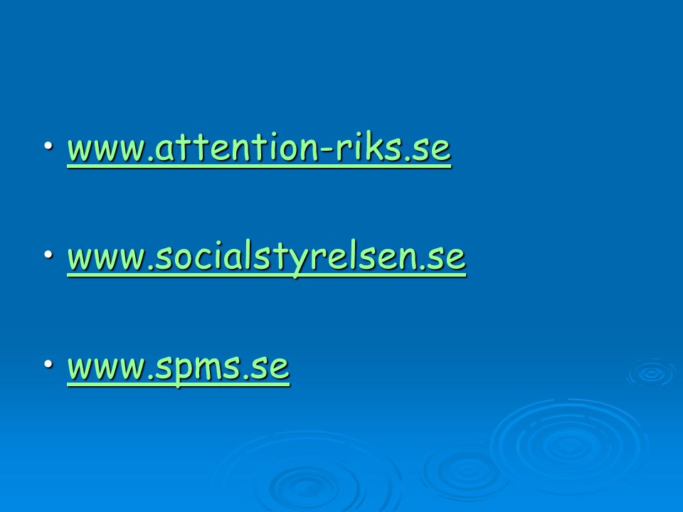 www.attention-riks.se www.socialstyrelsen.se www.spms.se