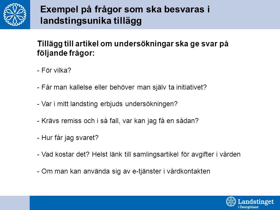 Exempel på frågor som ska besvaras i landstingsunika tillägg