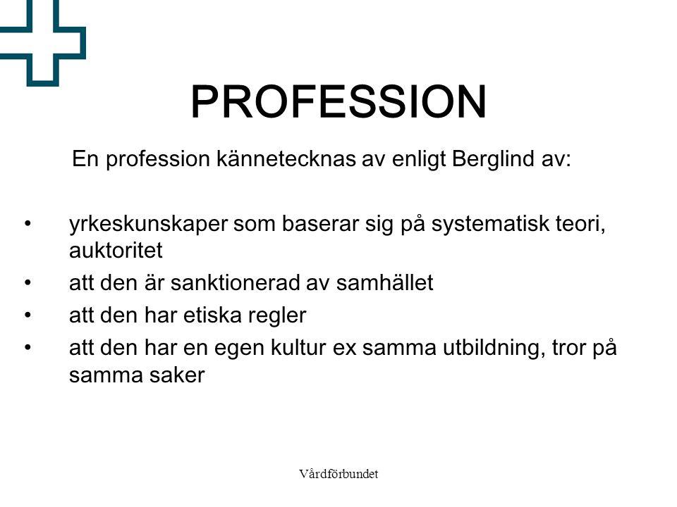 En profession kännetecknas av enligt Berglind av:
