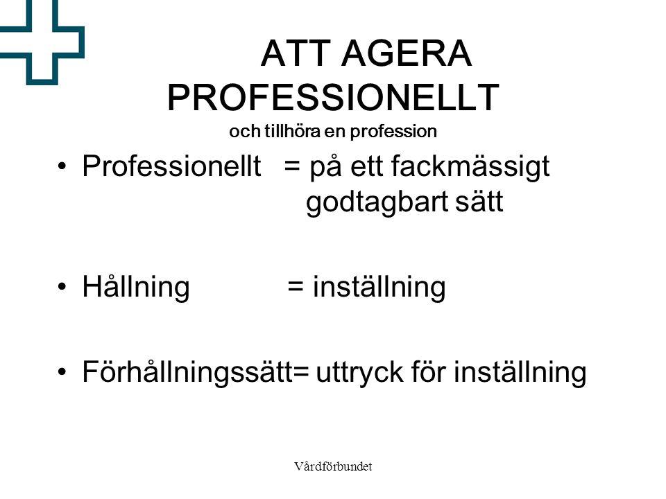 ATT AGERA PROFESSIONELLT och tillhöra en profession