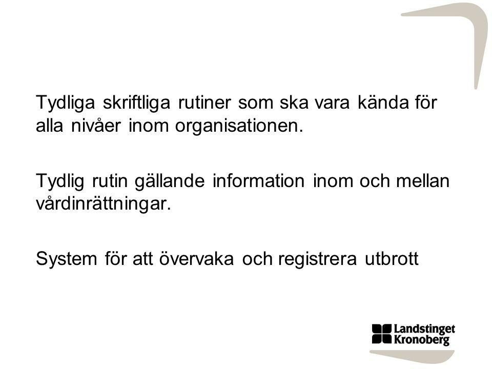 Tydliga skriftliga rutiner som ska vara kända för alla nivåer inom organisationen.