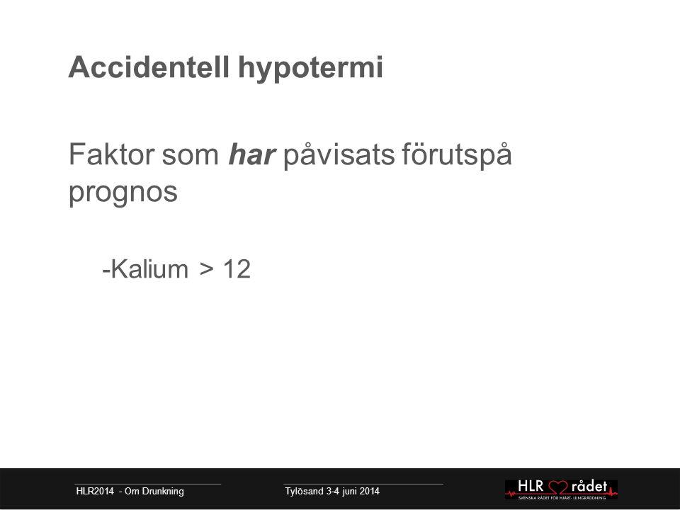 Accidentell hypotermi Faktor som har påvisats förutspå prognos