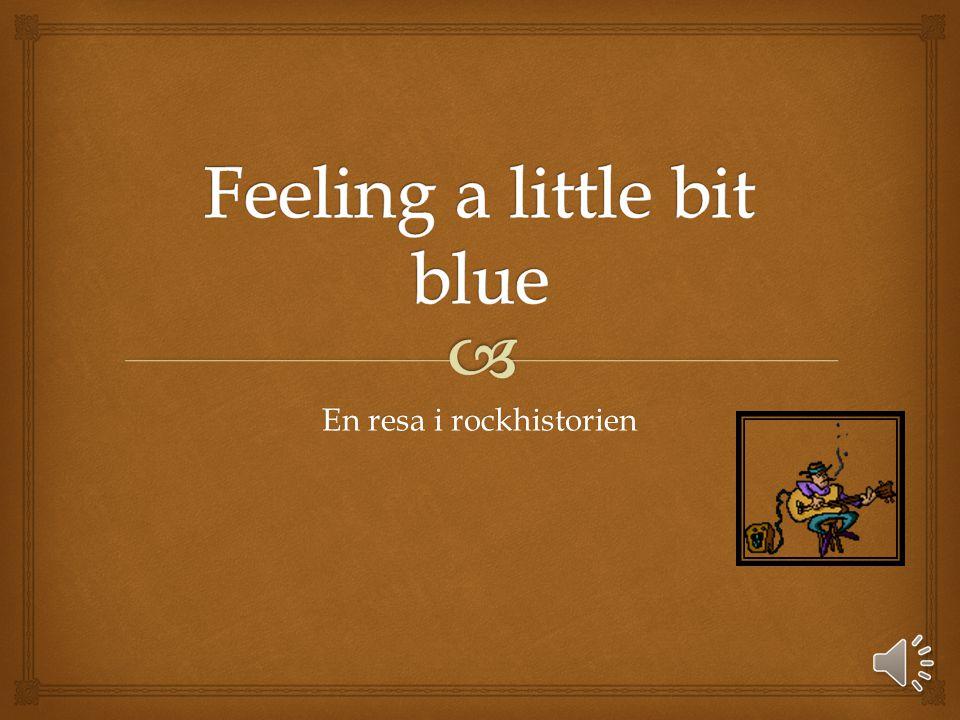 Feeling a little bit blue