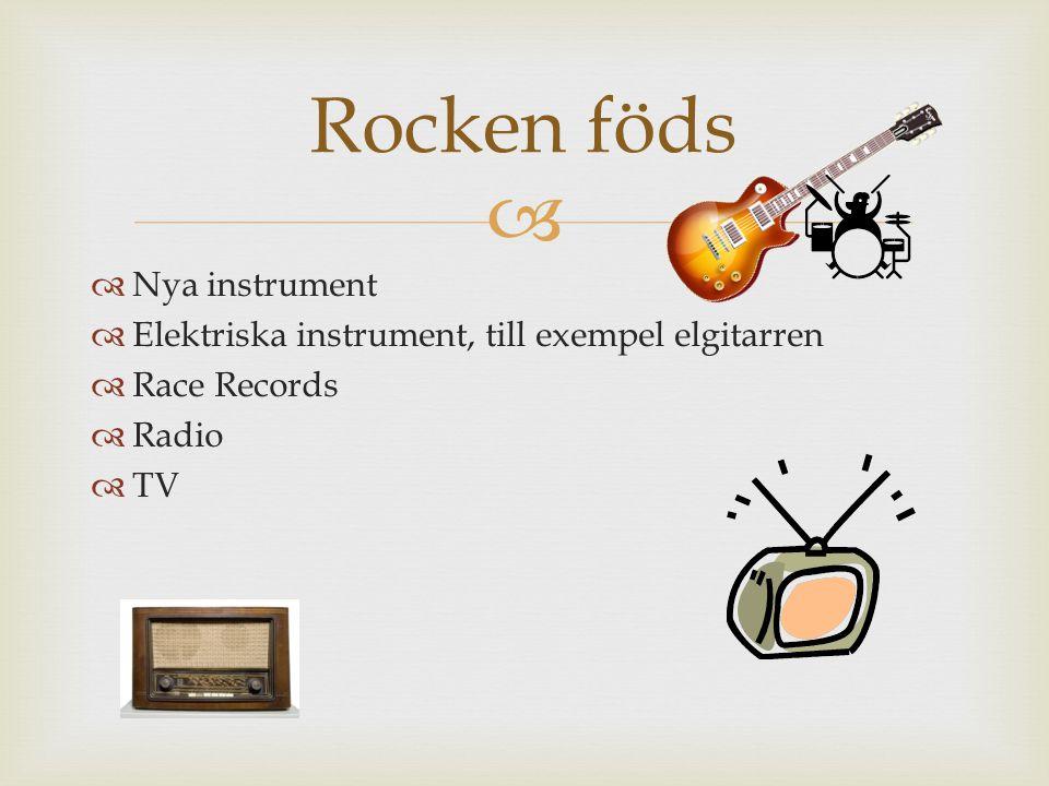 Rocken föds Nya instrument