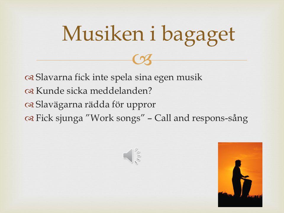 Musiken i bagaget Slavarna fick inte spela sina egen musik