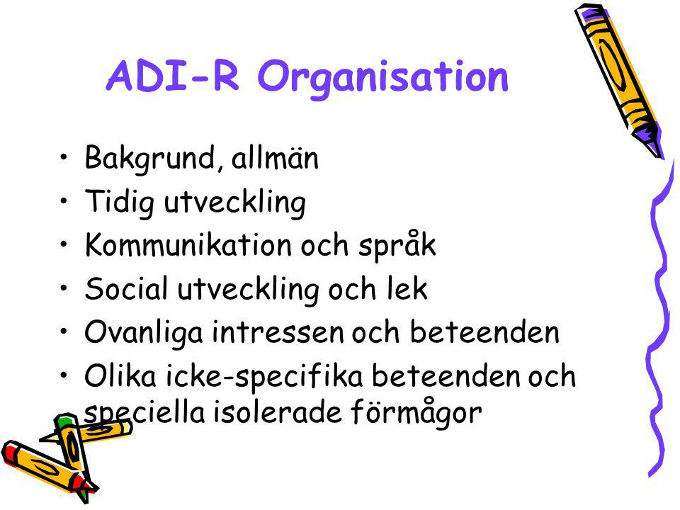 ADI-R Organisation Bakgrund, allmän Tidig utveckling