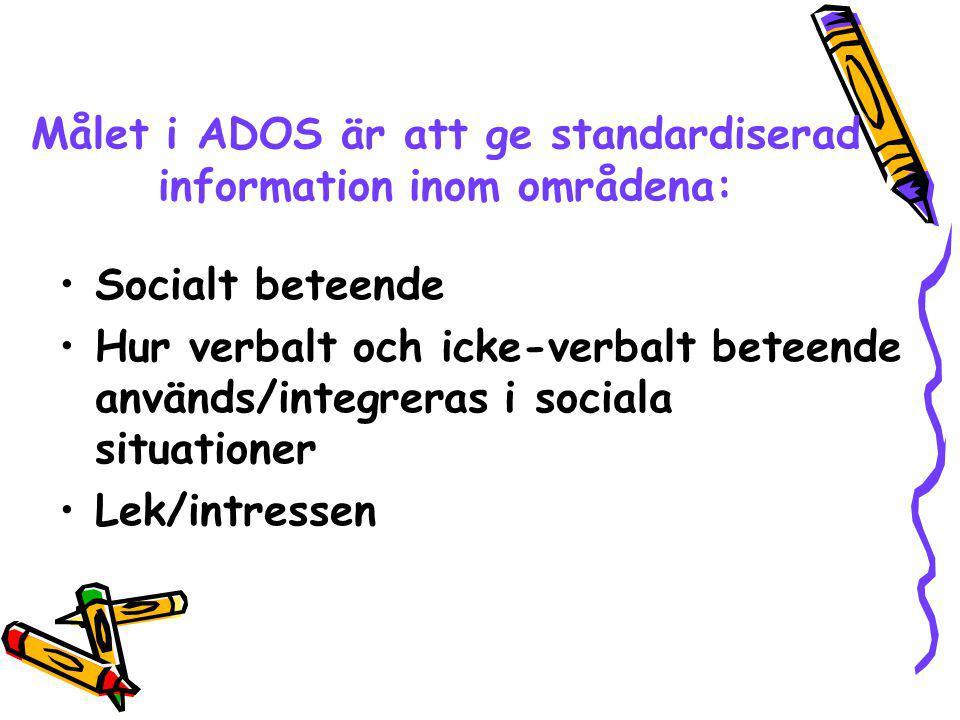 Målet i ADOS är att ge standardiserad information inom områdena: