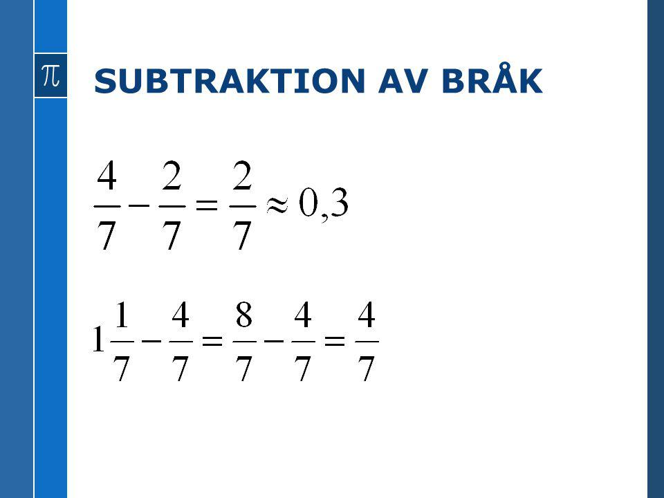 SUBTRAKTION AV BRÅK