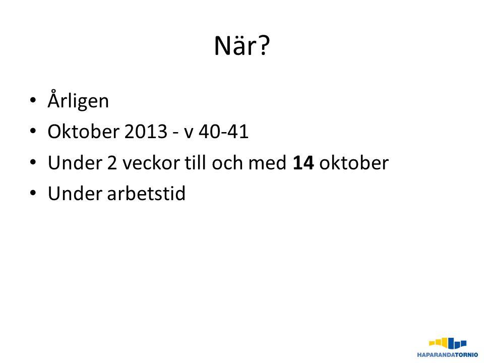 När Årligen Oktober 2013 - v 40-41
