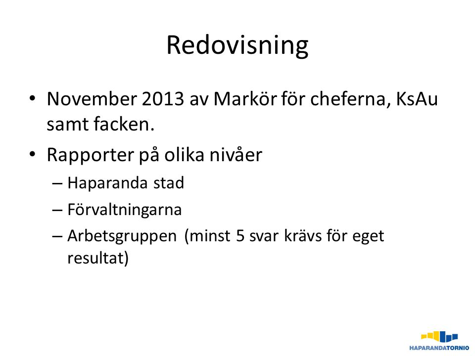 Redovisning November 2013 av Markör för cheferna, KsAu samt facken.