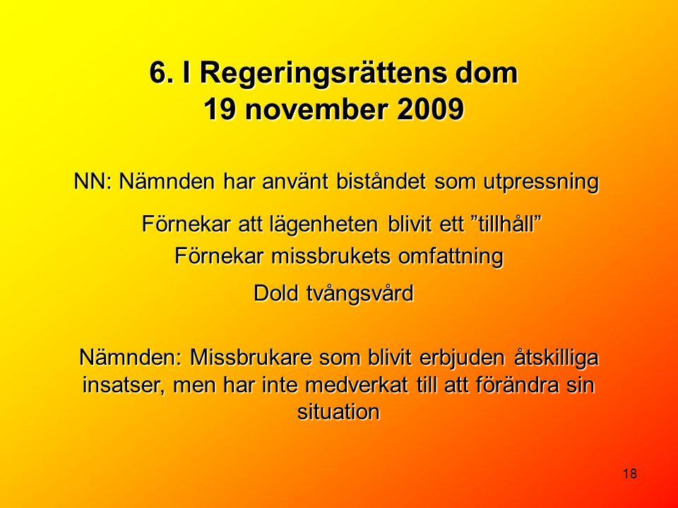 6. I Regeringsrättens dom 19 november 2009