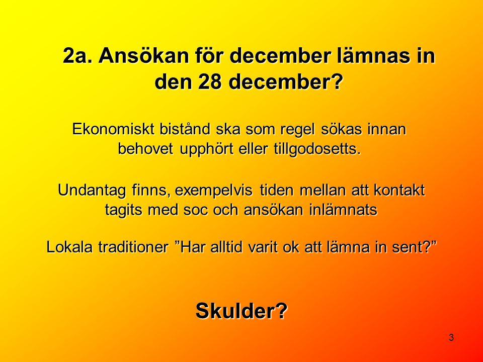 2a. Ansökan för december lämnas in den 28 december