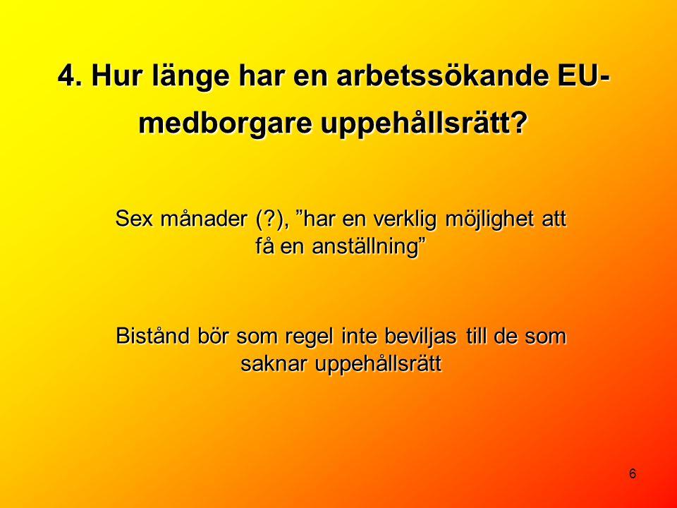 4. Hur länge har en arbetssökande EU-medborgare uppehållsrätt