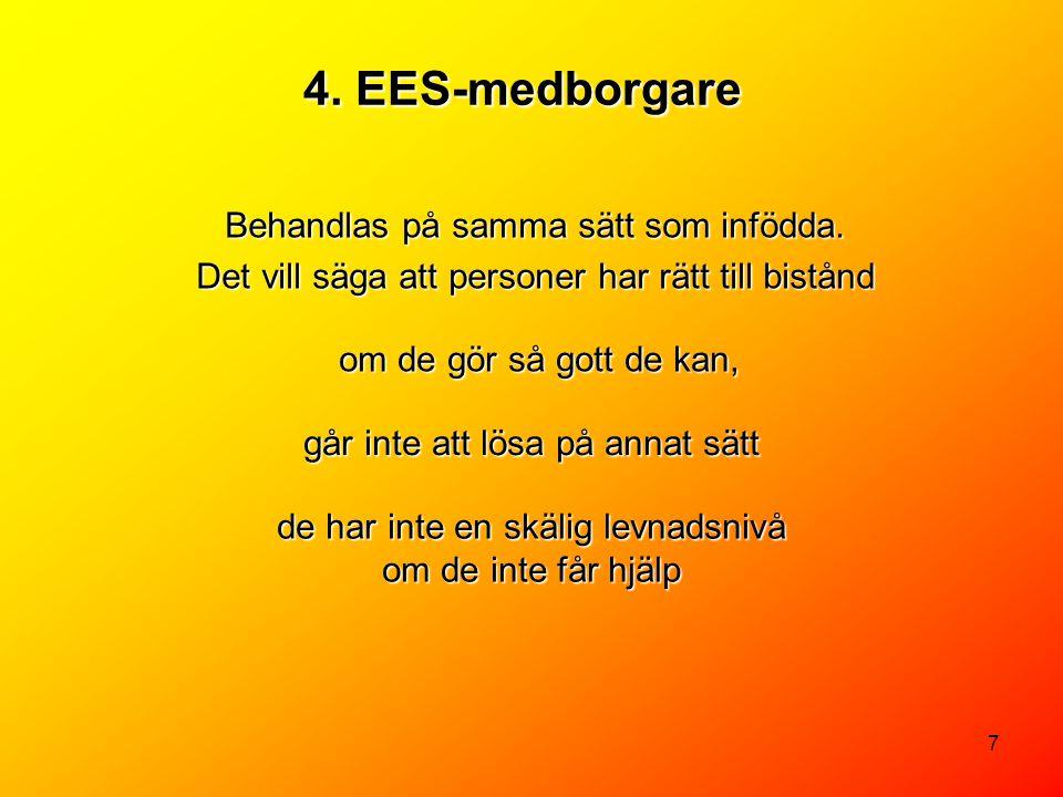 4. EES-medborgare Behandlas på samma sätt som infödda.