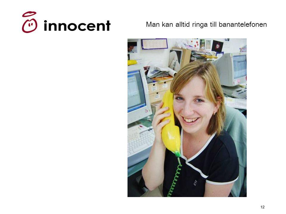 Man kan alltid ringa till banantelefonen