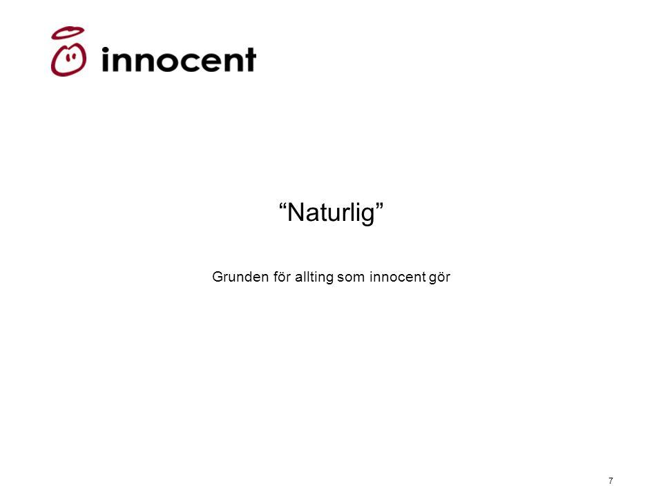 Grunden för allting som innocent gör