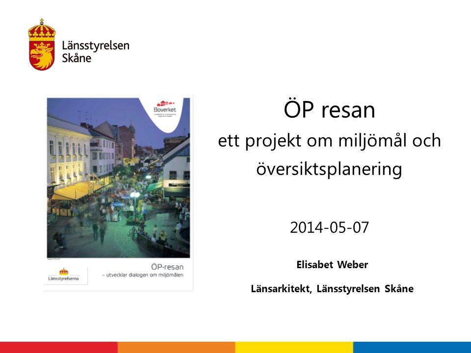 ÖP resan ett projekt om miljömål och översiktsplanering 2014-05-07