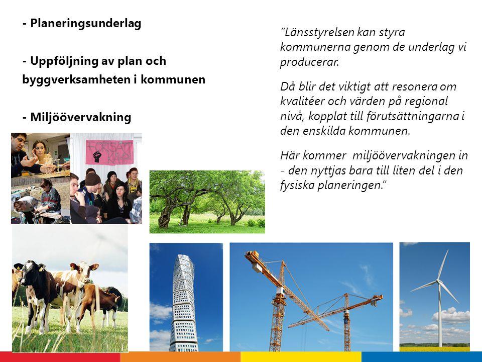 - Planeringsunderlag - Uppföljning av plan och byggverksamheten i kommunen - Miljöövervakning