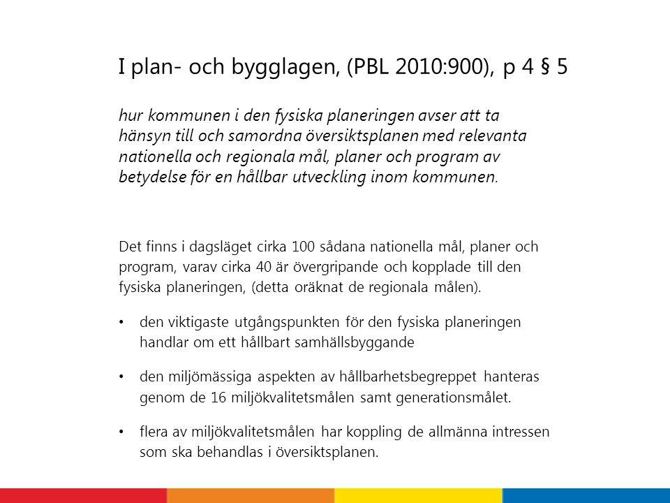 I plan- och bygglagen, (PBL 2010:900), p 4 § 5