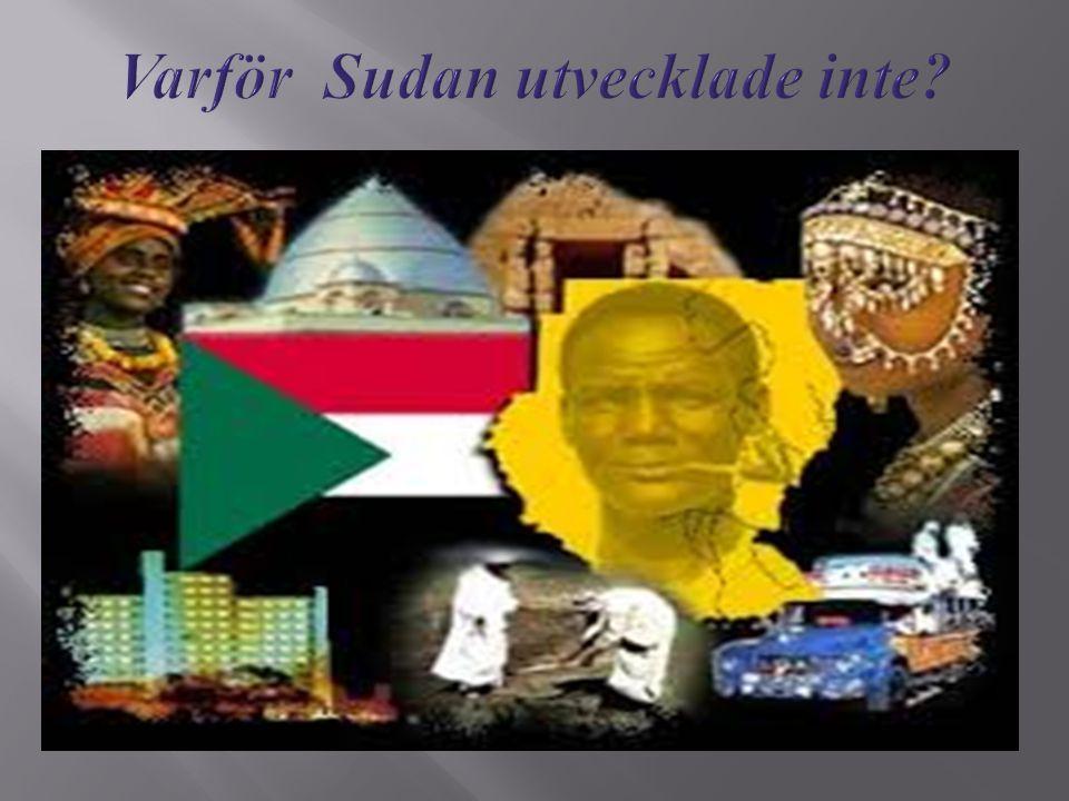 Varför Sudan utvecklade inte