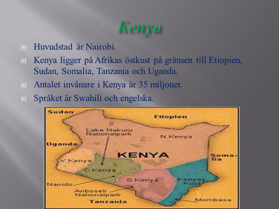Kenya Huvudstad är Nairobi.