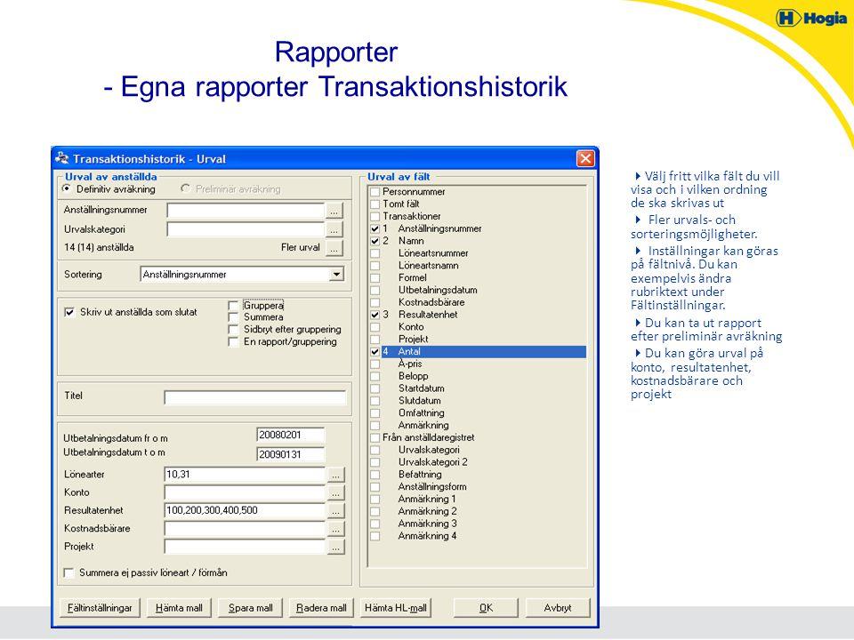 Rapporter - Egna rapporter Transaktionshistorik