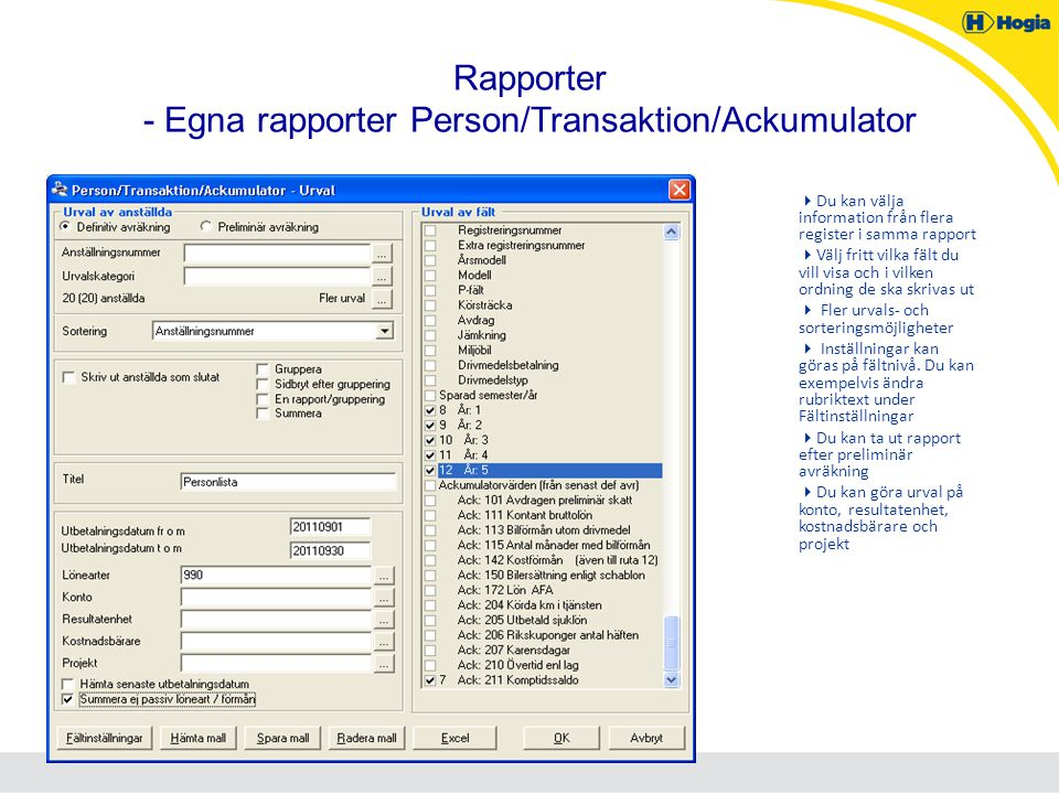 Rapporter - Egna rapporter Person/Transaktion/Ackumulator