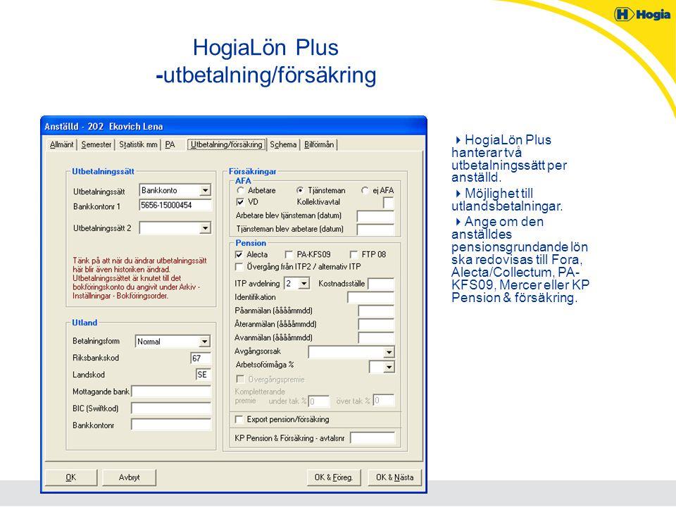 HogiaLön Plus -utbetalning/försäkring