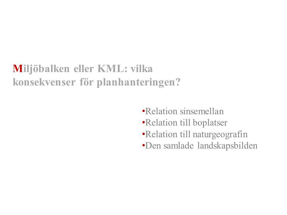 Miljöbalken eller KML: vilka konsekvenser för planhanteringen
