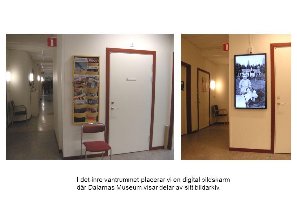 I det inre väntrummet placerar vi en digital bildskärm