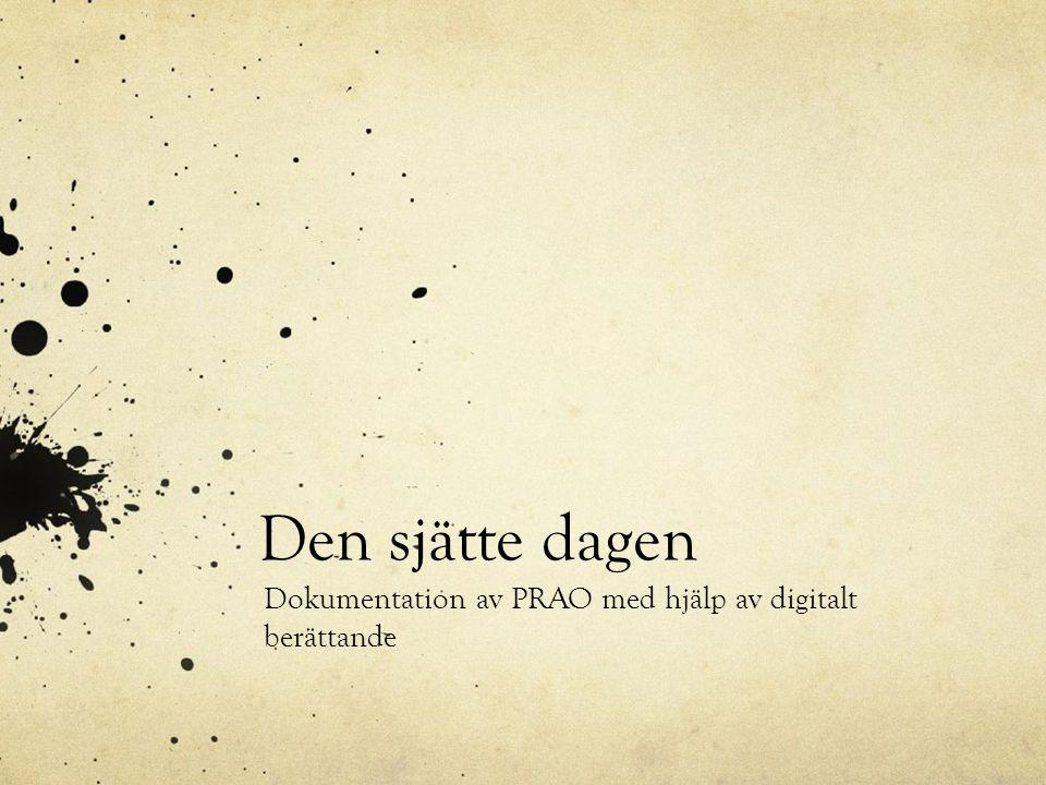 Dokumentation av PRAO med hjälp av digitalt berättande