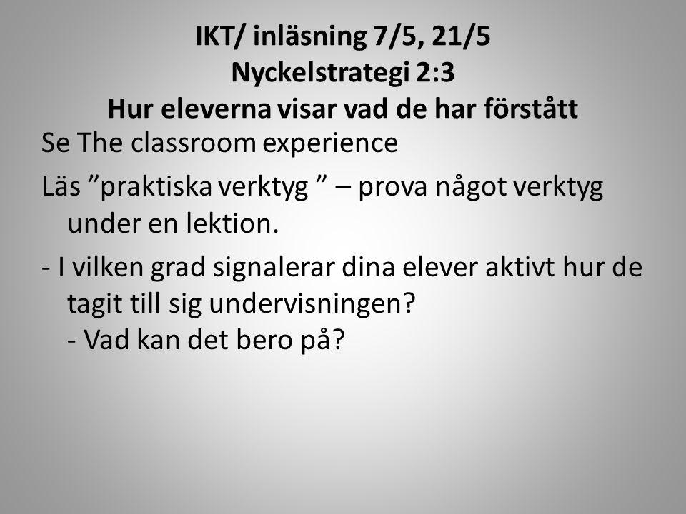 IKT/ inläsning 7/5, 21/5 Nyckelstrategi 2:3 Hur eleverna visar vad de har förstått
