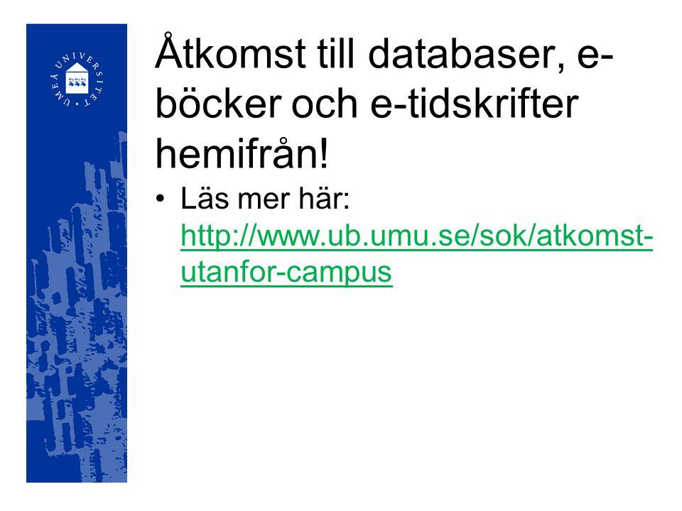 Åtkomst till databaser, e-böcker och e-tidskrifter hemifrån!
