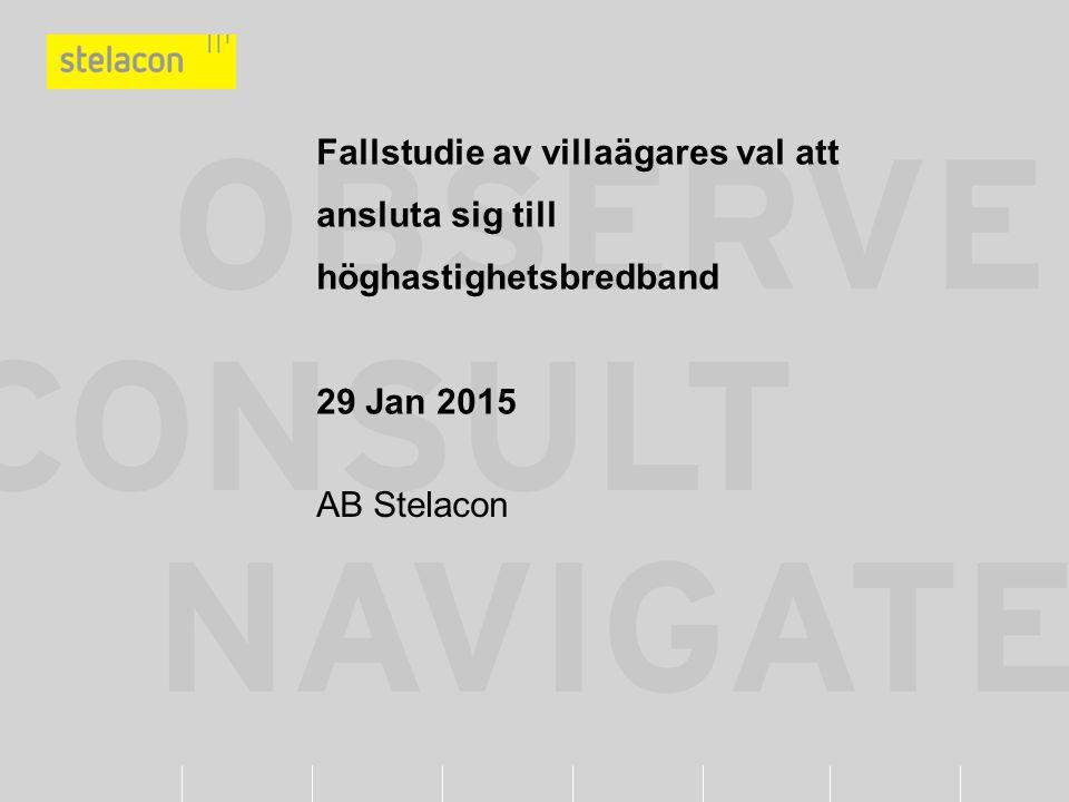 Fallstudie av villaägares val att ansluta sig till höghastighetsbredband 29 Jan 2015