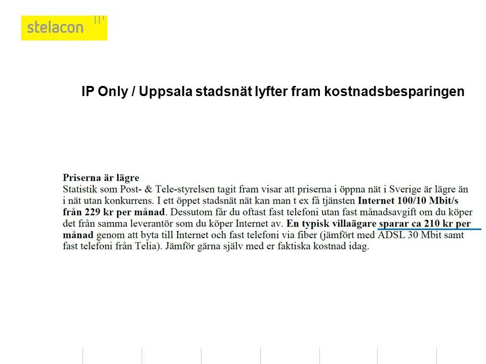 IP Only / Uppsala stadsnät lyfter fram kostnadsbesparingen