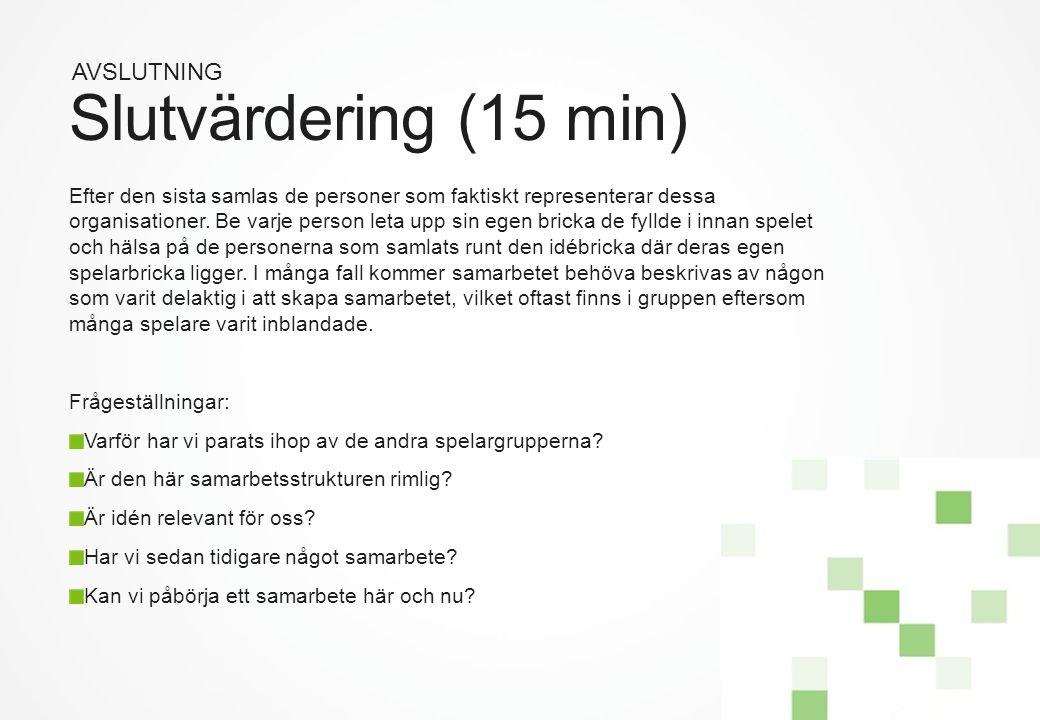 Slutvärdering (15 min) AVSLUTNING