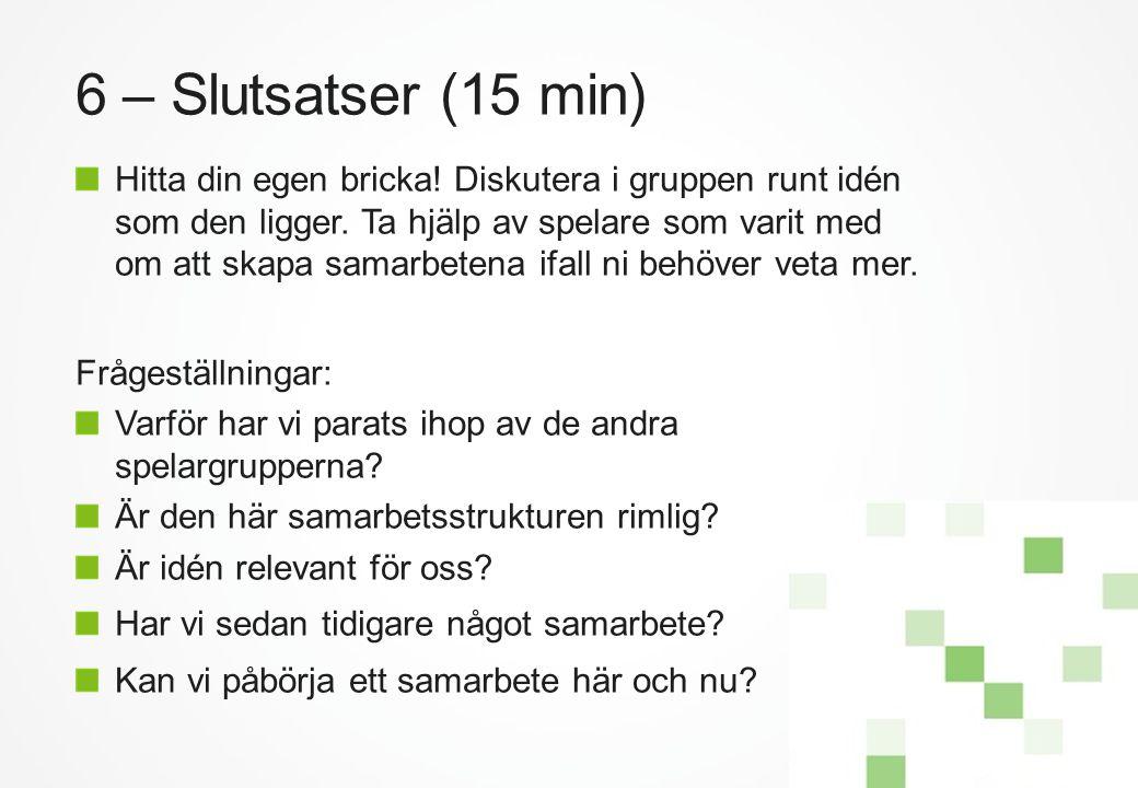 6 – Slutsatser (15 min)