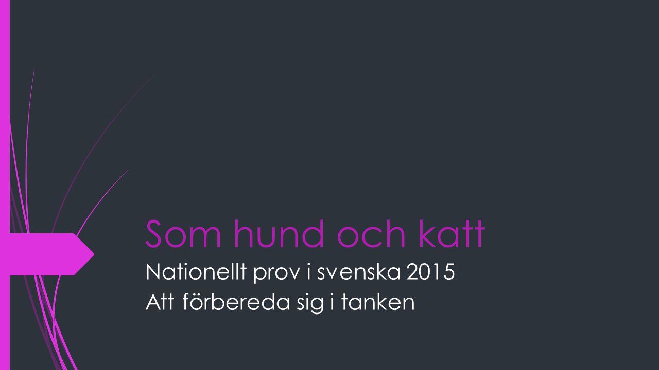 Nationellt prov i svenska 2015 Att förbereda sig i tanken