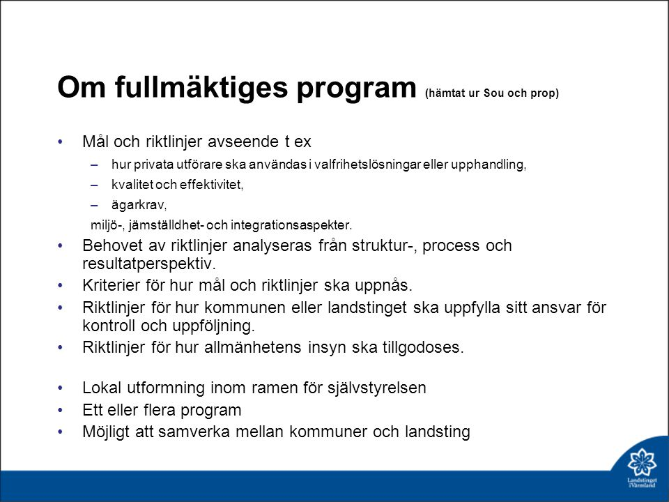 Om fullmäktiges program (hämtat ur Sou och prop)