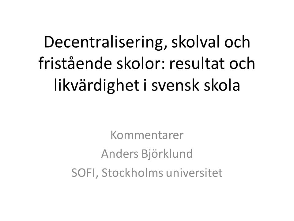 Kommentarer Anders Björklund SOFI, Stockholms universitet