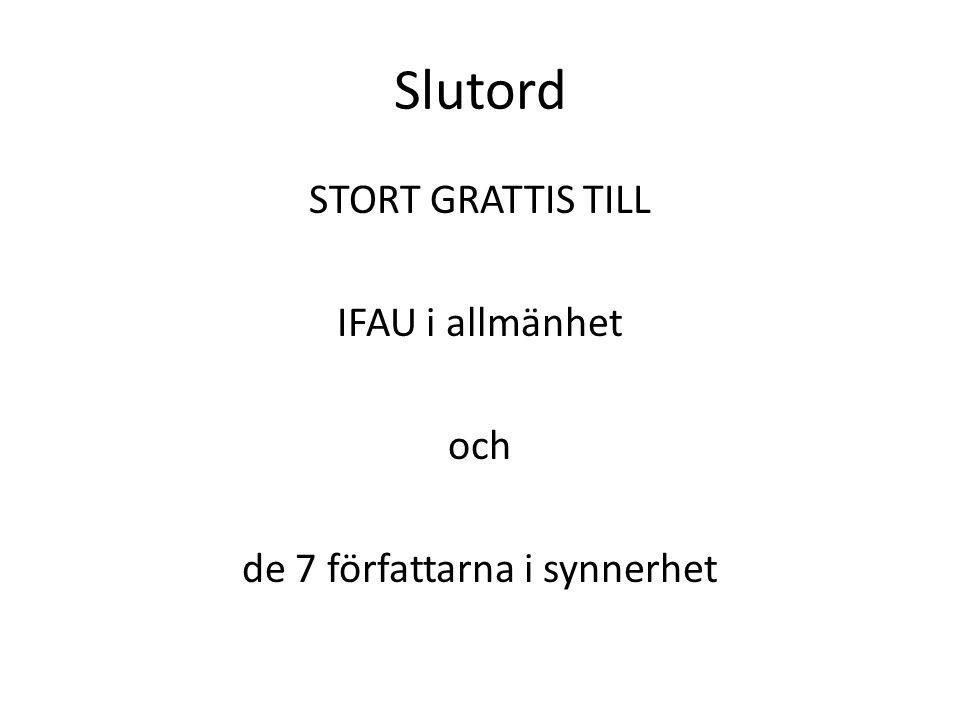 STORT GRATTIS TILL IFAU i allmänhet och de 7 författarna i synnerhet