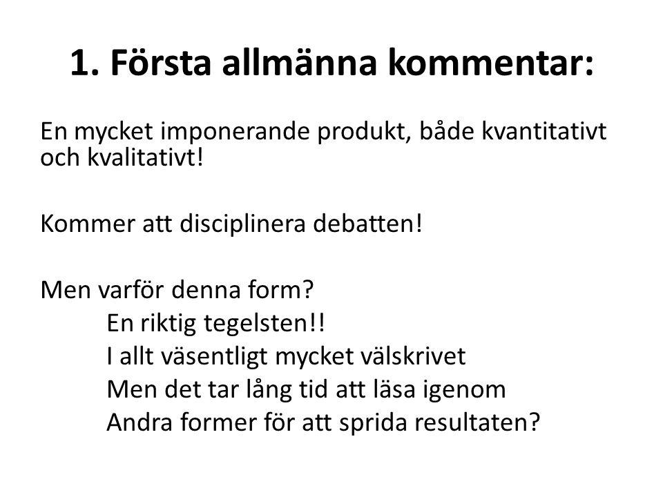 1. Första allmänna kommentar: