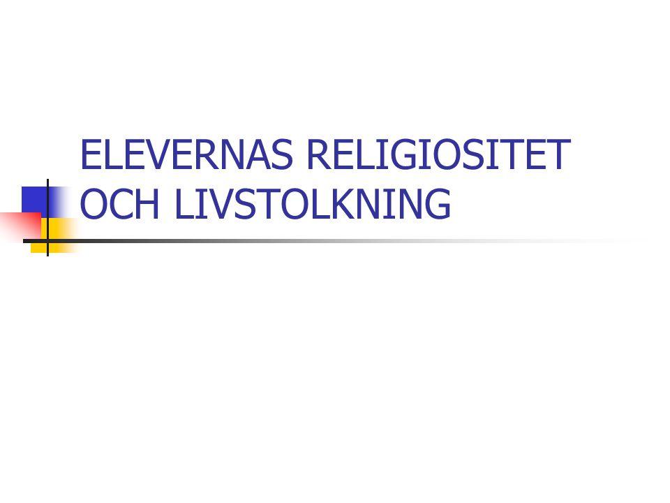 ELEVERNAS RELIGIOSITET OCH LIVSTOLKNING