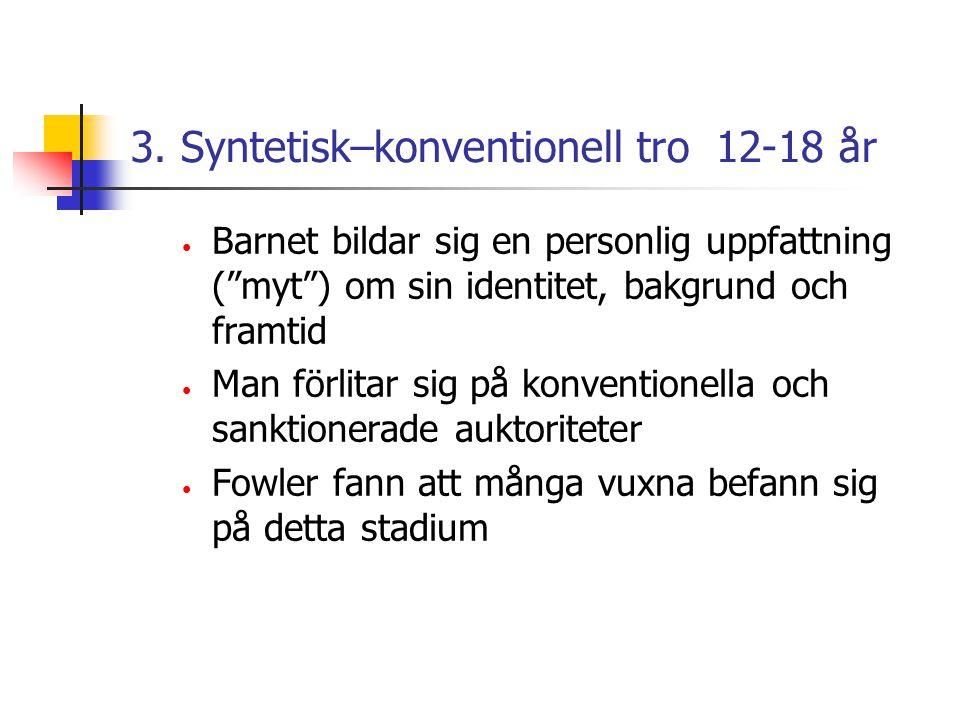 3. Syntetisk–konventionell tro 12-18 år